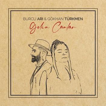 Burcu Arı, Gökhan Türkmen - Gelin Canlar (2021) Single Albüm İndir