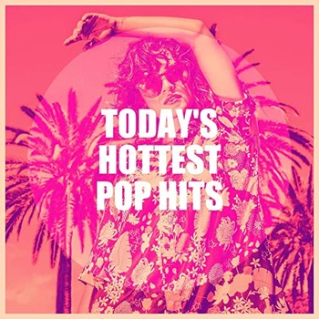 Today's Hottest Pop Hits (2021) Full Albüm İndir