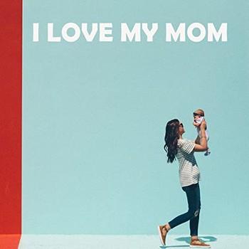 VA - I Love My Mom (2021)