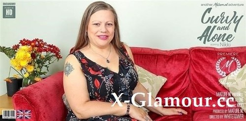 Curvy Mature Nikki Is Getting Naughty When Shes Alone [FullHD]